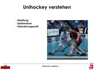 Unihockey verstehen
