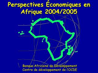 Perspectives Économiques en Afrique 2004/2005