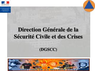 Direction Générale de la  Sécurité Civile et des Crises (DGSCC)