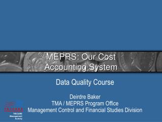 MEPRS: Our Cost  Accounting System
