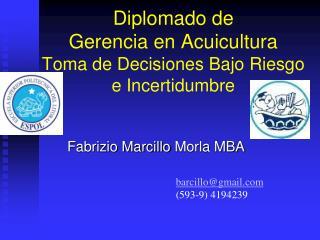 Diplomado de  Gerencia en Acuicultura Toma de Decisiones Bajo Riesgo e Incertidumbre
