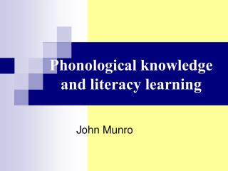 Phonological knowledge and literacy learning