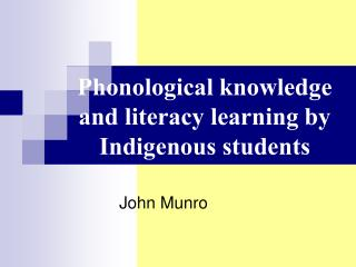 Phonological knowledge and literacy learning by Indigenous students
