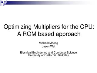 Optimizing Multipliers for the CPU: A ROM based approach
