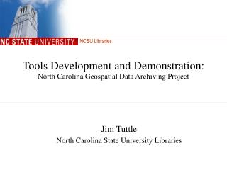 Tools Development and Demonstration: North Carolina Geospatial Data Archiving Project
