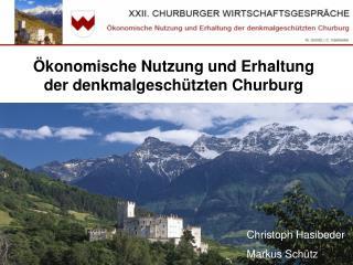 Ökonomische Nutzung und Erhaltung der denkmalgeschützten Churburg