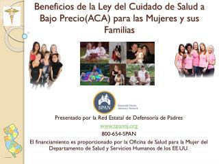 Beneficios de la Ley del Cuidado de Salud a Bajo Precio(ACA) para  las  Mujeres y sus Familias