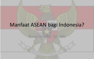 Manfaat  ASEAN  bagi  Indonesia?