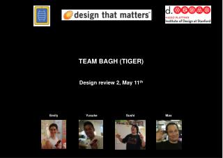 TEAM BAGH (TIGER) Design review 2, May 11 th