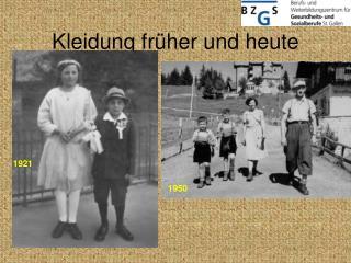 Kleidung früher und heute