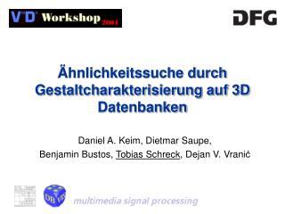 Ähnlichkeitssuche durch Gestaltcharakterisierung auf 3D Datenbanken