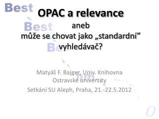"""OPAC a relevance aneb m ůže  se chovat jako """"standardní"""" vyhledávač?"""