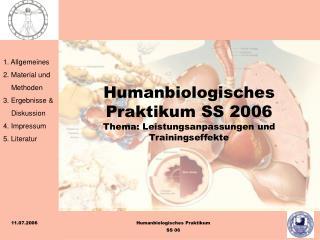 Humanbiologisches Praktikum SS 2006 Thema: Leistungsanpassungen und Trainingseffekte