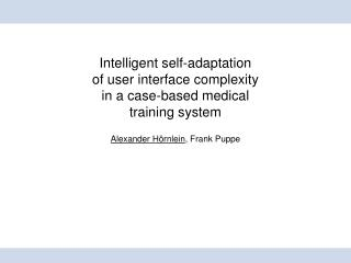 Intelligent self-adaptation of user interface complexity in a case-based medical training system