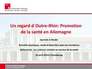 Un regard d�Outre-Rhin: Promotion de la sant� en Allemagne