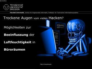Trockene Augen vom vielen Hacken ?