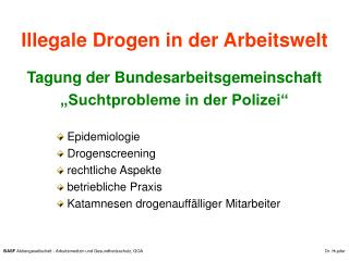 Epidemiologie  Drogenscreening  rechtliche Aspekte  betriebliche Praxis