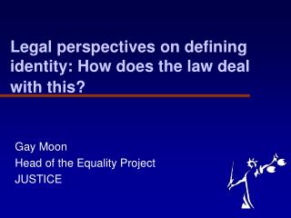 Legal perspectives on defining identity: How does the law deal with this?