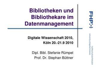 Bibliotheken und Bibliothekare im Datenmanagement