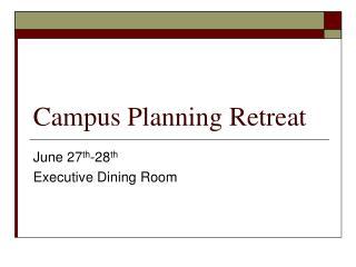 Campus Planning Retreat