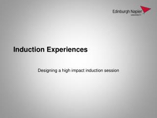 Induction Experiences