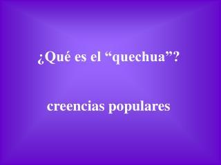 """¿Qué es el """"quechua""""?"""