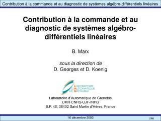 Contribution   la commande et au diagnostic de syst mes alg bro-diff rentiels lin aires  B. Marx  sous la direction de