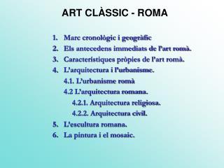 Marc cronològic i geogràfic Els antecedens immediats de l'art romà.