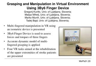 Grasping and Manipulation in Virtual Environment Using 3By6 Finger Device