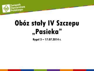 """Obóz stały IV Szczepu """"Pasieka"""""""