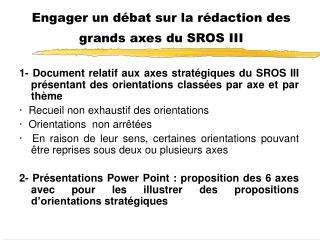 Engager un débat sur la rédaction des grands axes du SROS III