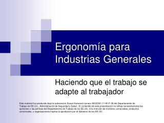 Ergonom ía  para  Industrias Generales
