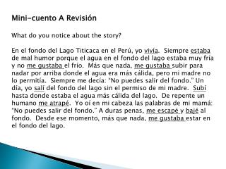 Mini-cuento A Revisión What do you notice about the story?