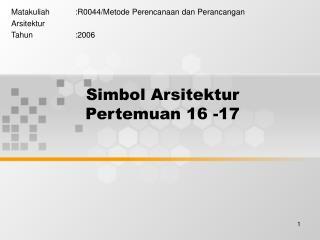 Simbol Arsitektur Pertemuan 16 -17