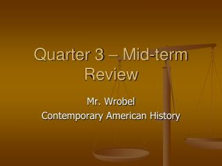 Quarter 3 – Mid-term Review