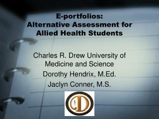 E-portfolios:  Alternative Assessment for Allied Health Students