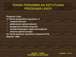 Programa Linier : (1) Teknik pengambilan keputusan     integrasi serentak