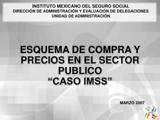 """ESQUEMA DE COMPRA Y PRECIOS EN EL SECTOR PUBLICO """"CASO IMSS"""""""