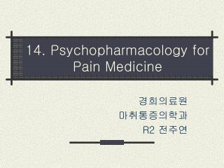14. Psychopharmacology for Pain Medicine