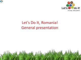 Let�s Do It, Romania! General presentation