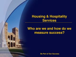 Housing & Hospitality Services Who are we and how do we measure success?