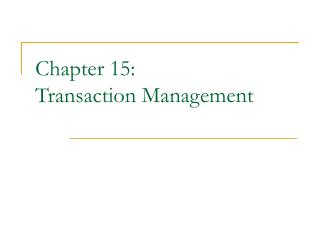 Chapter 15:  Transaction Management