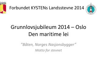 Grunnlovsjubileum 2014  – Oslo Den maritime lei