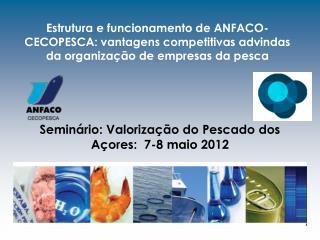 Seminário: Valorização do Pescado dos Açores:   7-8 maio 2012