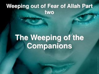 Weeping out of Fear of Allah Part two