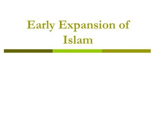 Early Expansion of Islam