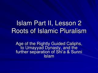 Islam Part II, Lesson 2 Roots of Islamic Pluralism