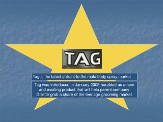 Tag is the latest entrant to the male body spray market