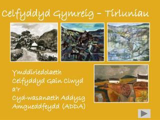 Celfyddyd Gymreig  -  Tirluniau