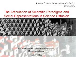 The Articulation of Scientific Paradigms and Social Representations in Science Diffusion